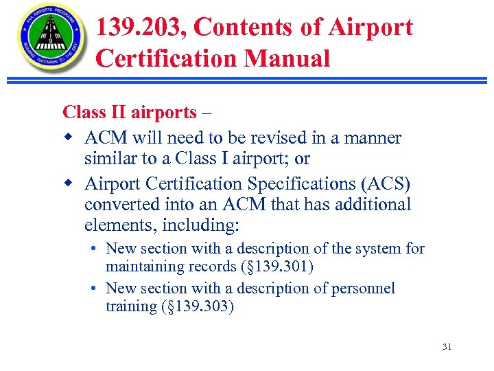 139. 203, Contents of Airport Certification Manual Class II airports – w ACM will