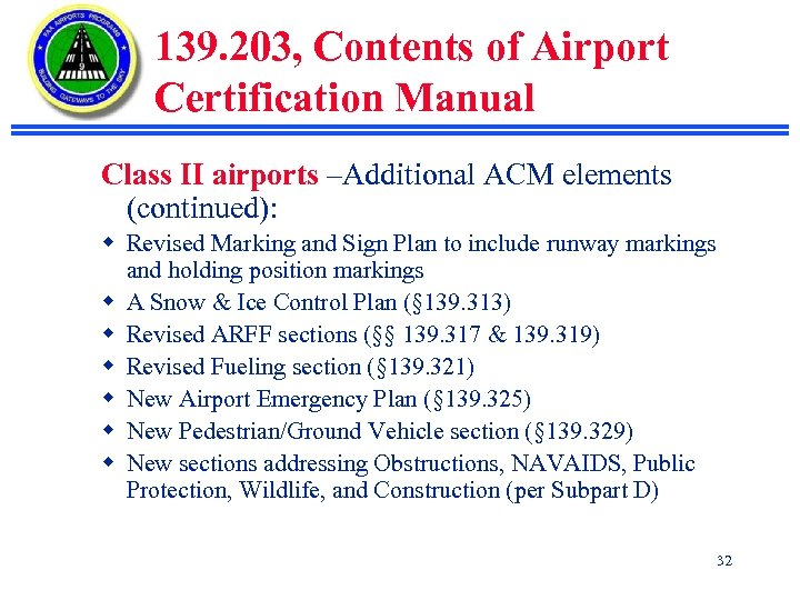 139. 203, Contents of Airport Certification Manual Class II airports –Additional ACM elements (continued):