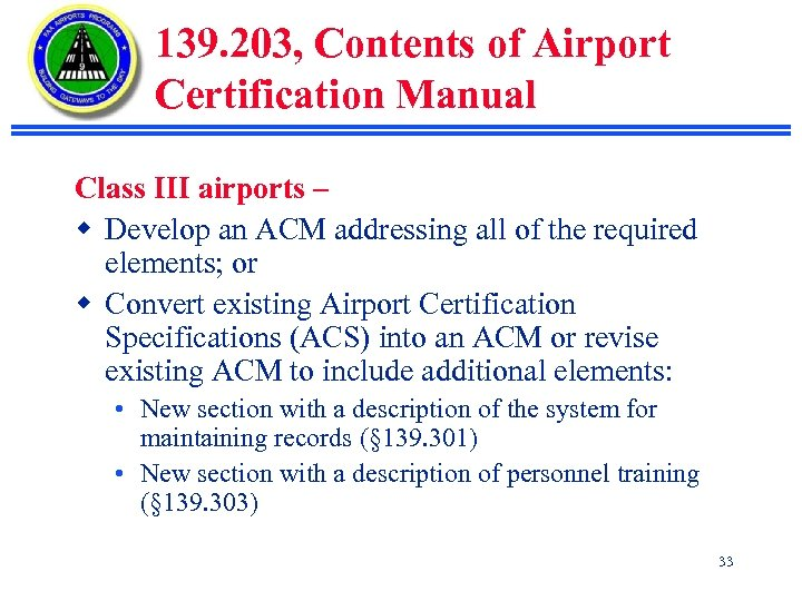 139. 203, Contents of Airport Certification Manual Class III airports – w Develop an