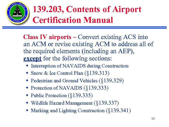 139. 203, Contents of Airport Certification Manual Class IV airports – Convert existing ACS