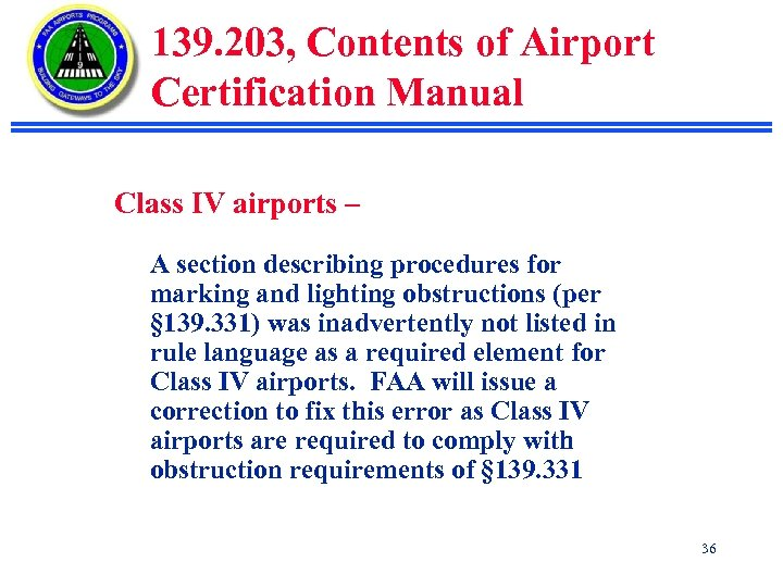 139. 203, Contents of Airport Certification Manual Class IV airports – A section describing