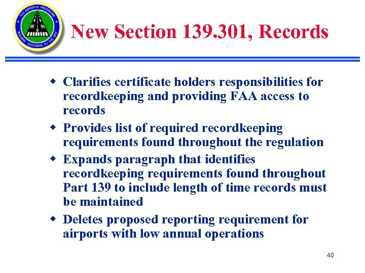 New Section 139. 301, Records w Clarifies certificate holders responsibilities for recordkeeping and providing