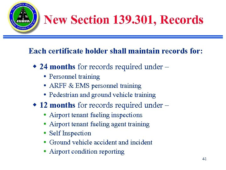 New Section 139. 301, Records Each certificate holder shall maintain records for: w 24