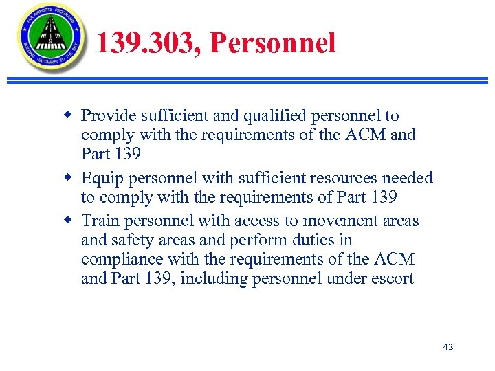 139. 303, Personnel w Provide sufficient and qualified personnel to comply with the requirements