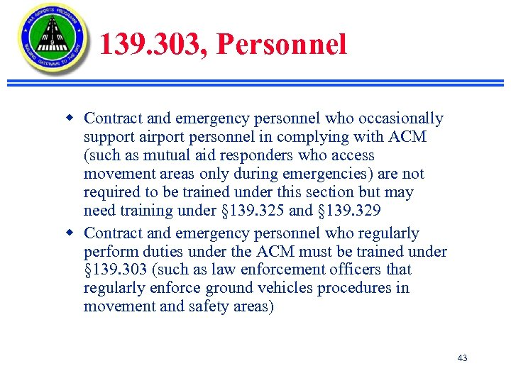 139. 303, Personnel w Contract and emergency personnel who occasionally support airport personnel in
