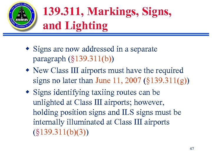 139. 311, Markings, Signs, and Lighting w Signs are now addressed in a separate