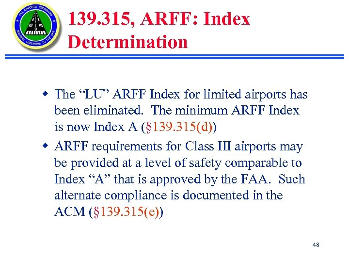 "139. 315, ARFF: Index Determination w The ""LU"" ARFF Index for limited airports has"