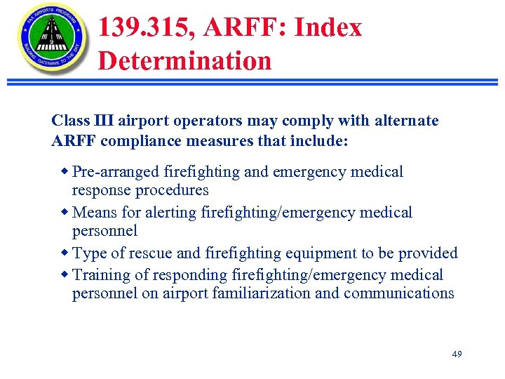 139. 315, ARFF: Index Determination Class III airport operators may comply with alternate ARFF