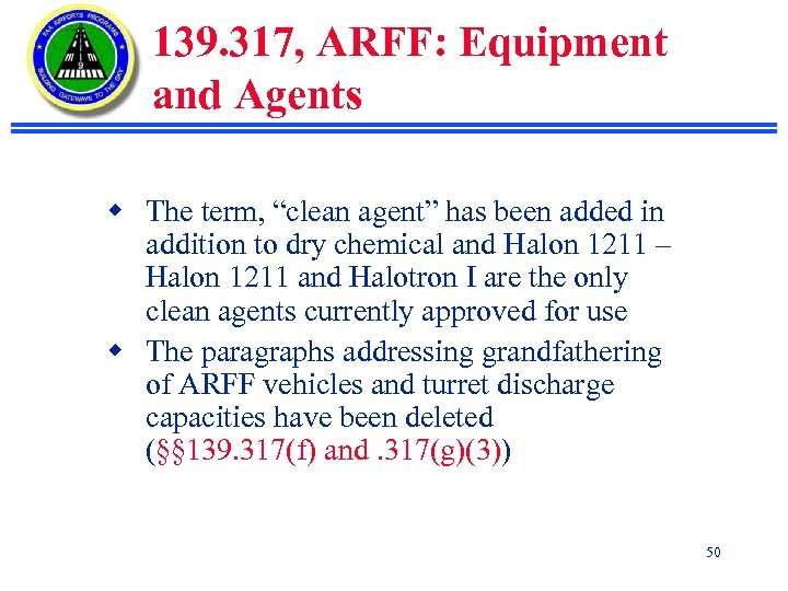 "139. 317, ARFF: Equipment and Agents w The term, ""clean agent"" has been added"