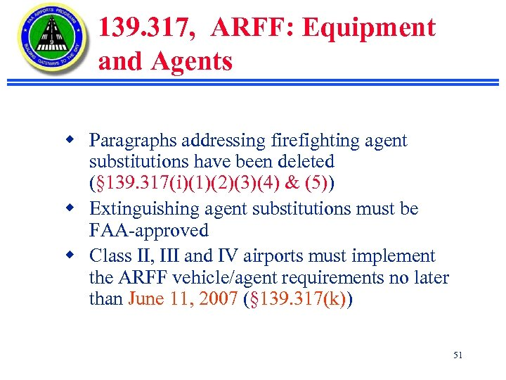 139. 317, ARFF: Equipment and Agents w Paragraphs addressing firefighting agent substitutions have been