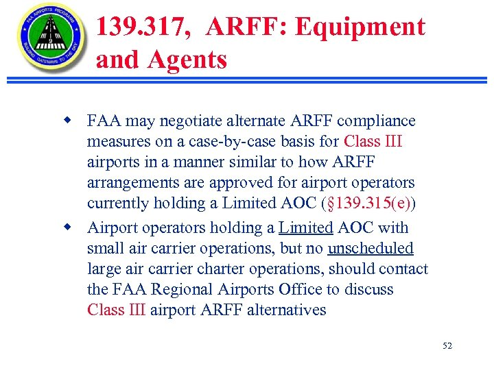 139. 317, ARFF: Equipment and Agents w FAA may negotiate alternate ARFF compliance measures