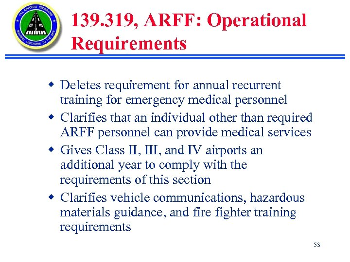 139. 319, ARFF: Operational Requirements w Deletes requirement for annual recurrent training for emergency