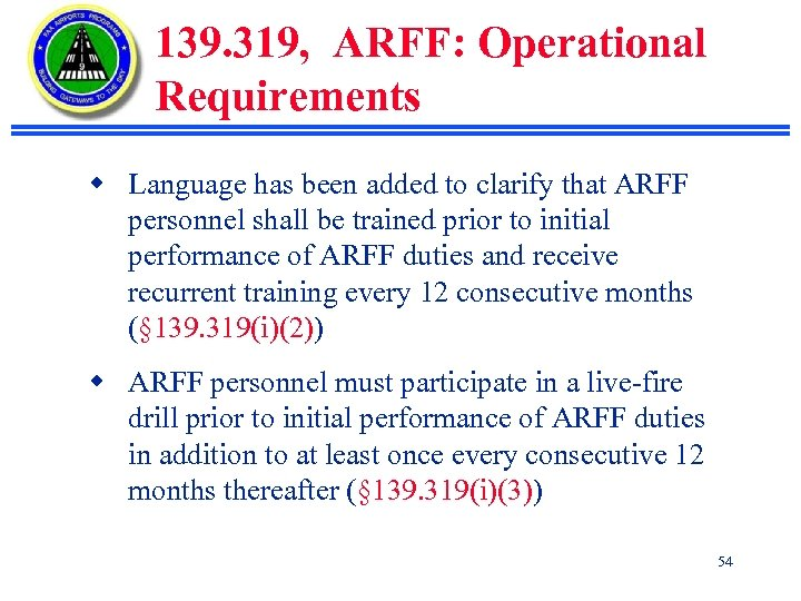 139. 319, ARFF: Operational Requirements w Language has been added to clarify that ARFF