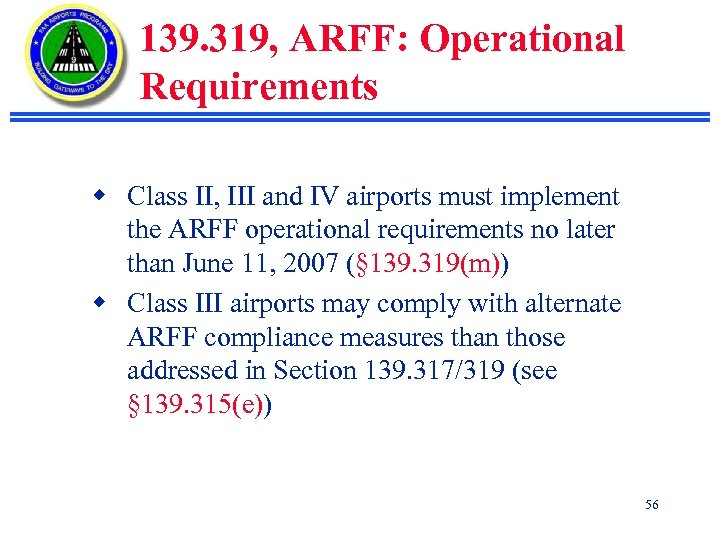 139. 319, ARFF: Operational Requirements w Class II, III and IV airports must implement