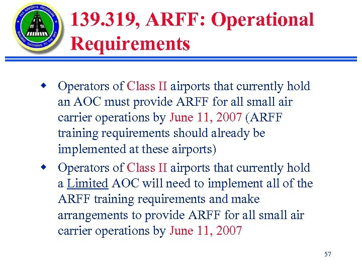 139. 319, ARFF: Operational Requirements w Operators of Class II airports that currently hold