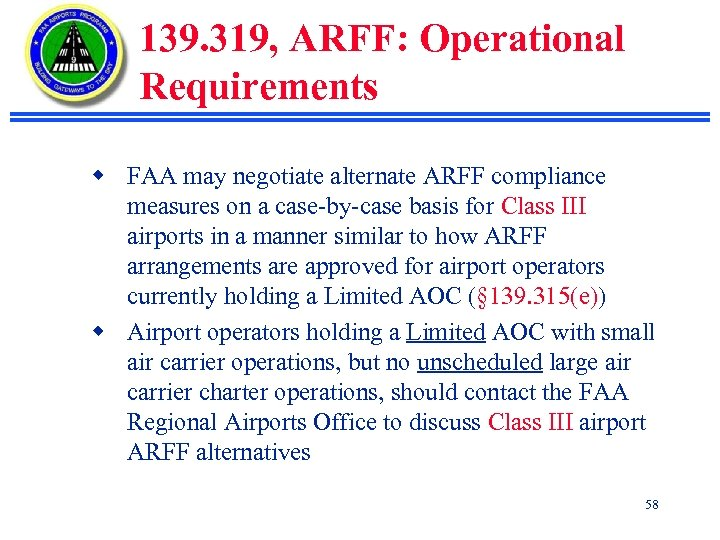139. 319, ARFF: Operational Requirements w FAA may negotiate alternate ARFF compliance measures on