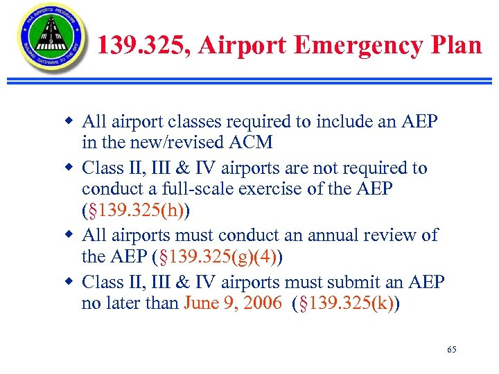 139. 325, Airport Emergency Plan w All airport classes required to include an AEP