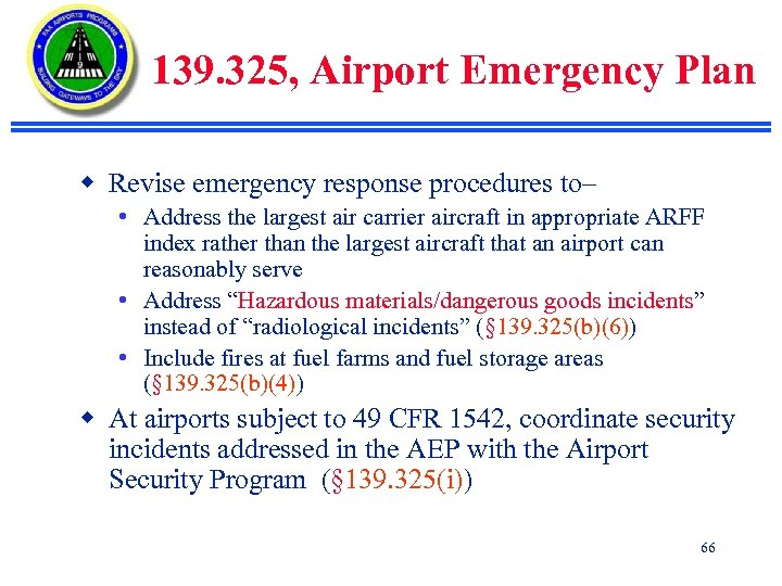 139. 325, Airport Emergency Plan w Revise emergency response procedures to– • Address the