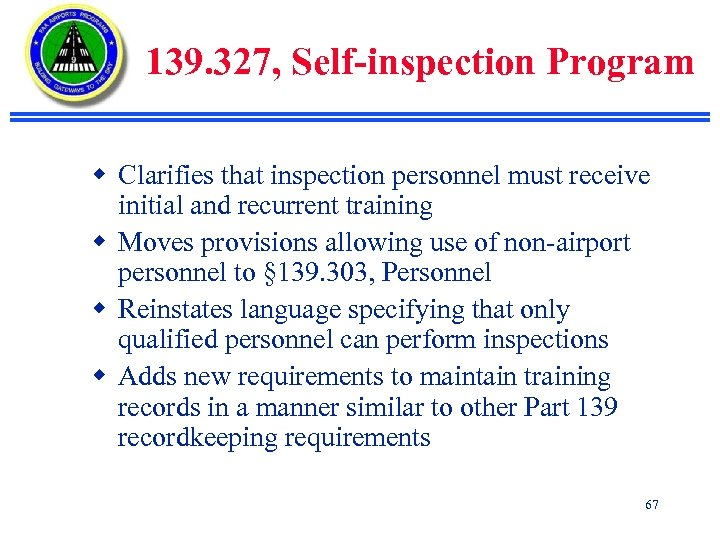 139. 327, Self-inspection Program w Clarifies that inspection personnel must receive initial and recurrent