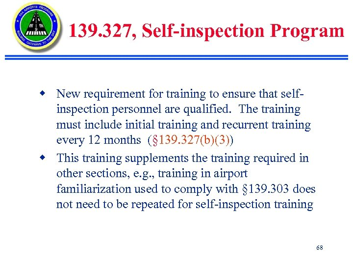 139. 327, Self-inspection Program w New requirement for training to ensure that selfinspection personnel