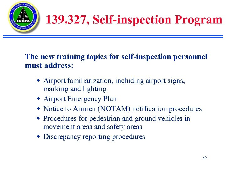 139. 327, Self-inspection Program The new training topics for self-inspection personnel must address: w