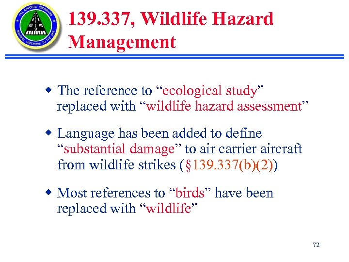 "139. 337, Wildlife Hazard Management w The reference to ""ecological study"" replaced with ""wildlife"