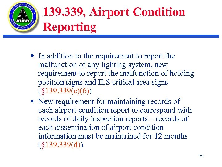 139. 339, Airport Condition Reporting w In addition to the requirement to report the