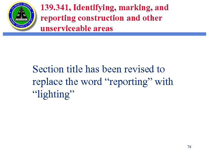 139. 341, Identifying, marking, and reporting construction and other unserviceable areas Section title has