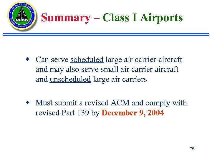 Summary – Class I Airports w Can serve scheduled large air carrier aircraft and