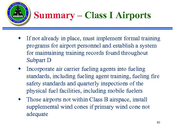 Summary – Class I Airports w If not already in place, must implement formal