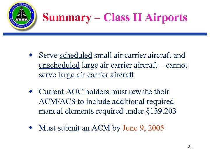 Summary – Class II Airports w Serve scheduled small air carrier aircraft and unscheduled