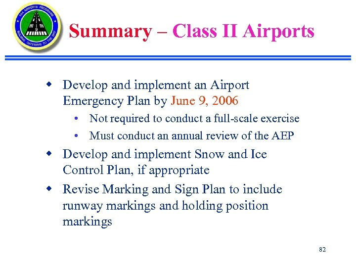 Summary – Class II Airports w Develop and implement an Airport Emergency Plan by