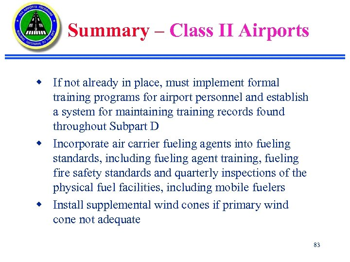 Summary – Class II Airports w If not already in place, must implement formal