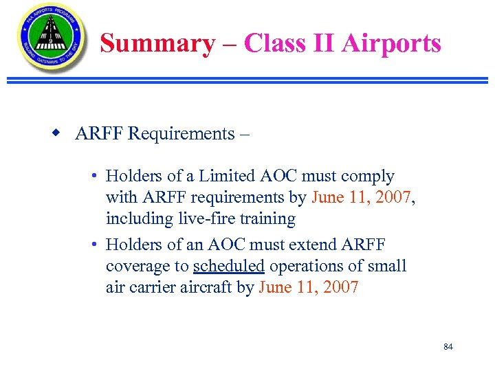 Summary – Class II Airports w ARFF Requirements – • Holders of a Limited