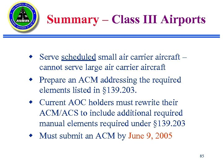 Summary – Class III Airports w Serve scheduled small air carrier aircraft – cannot