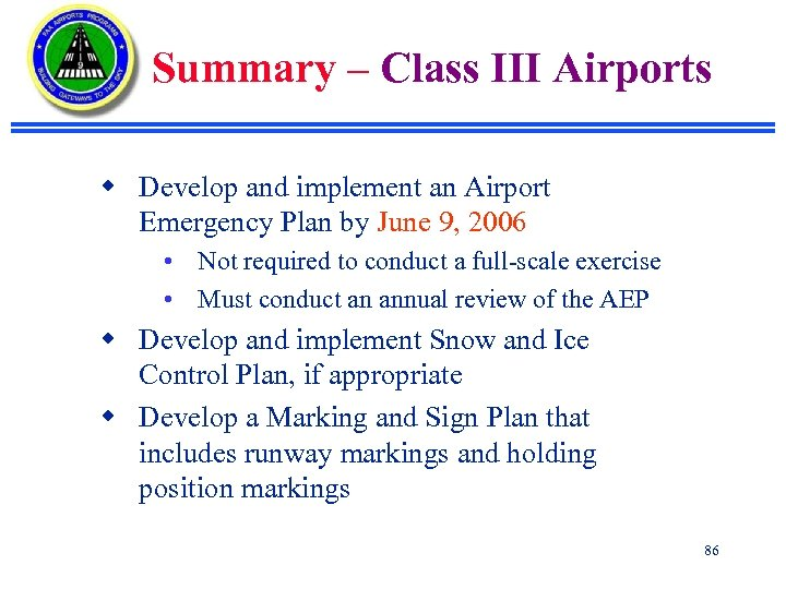 Summary – Class III Airports w Develop and implement an Airport Emergency Plan by