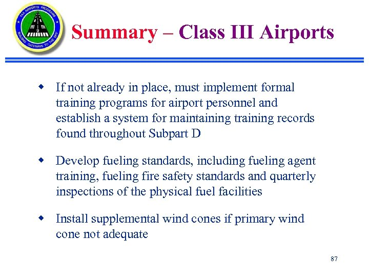 Summary – Class III Airports w If not already in place, must implement formal