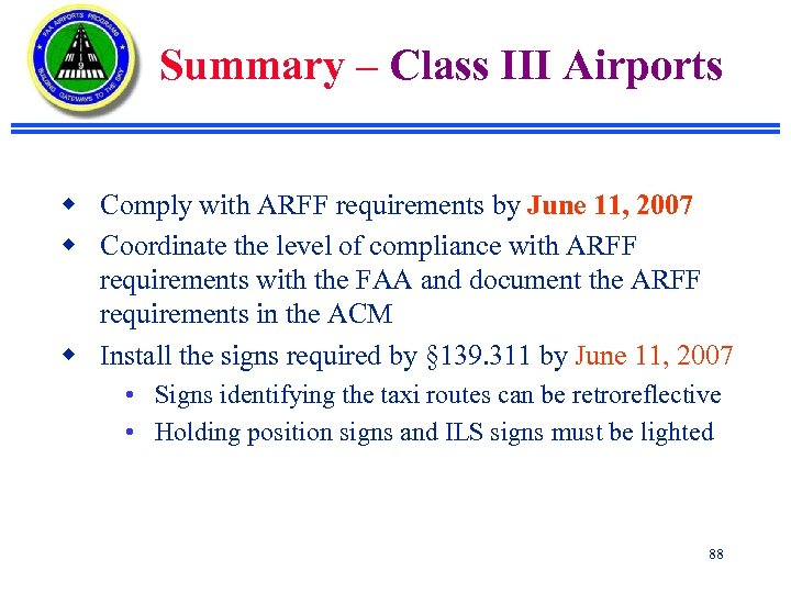 Summary – Class III Airports w Comply with ARFF requirements by June 11, 2007