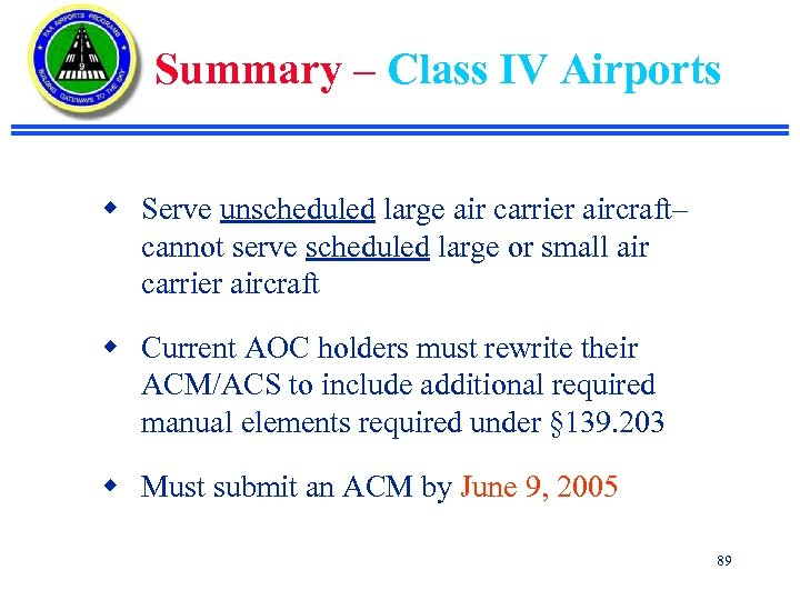 Summary – Class IV Airports w Serve unscheduled large air carrier aircraft– cannot serve
