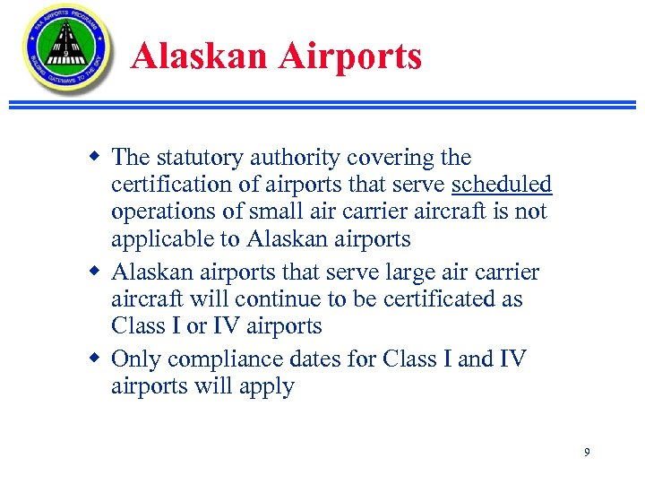 Alaskan Airports w The statutory authority covering the certification of airports that serve scheduled