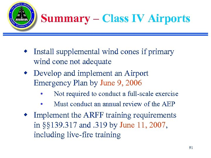 Summary – Class IV Airports w Install supplemental wind cones if primary wind cone