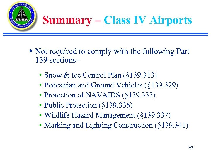 Summary – Class IV Airports w Not required to comply with the following Part