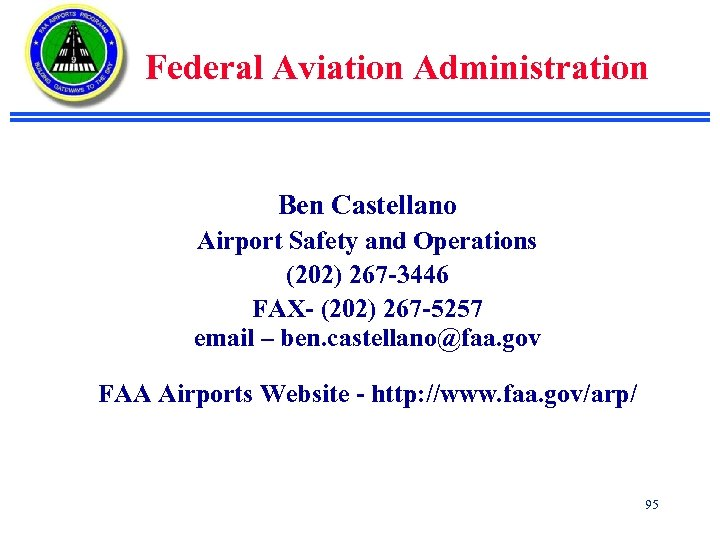 Federal Aviation Administration Ben Castellano Airport Safety and Operations (202) 267 -3446 FAX- (202)