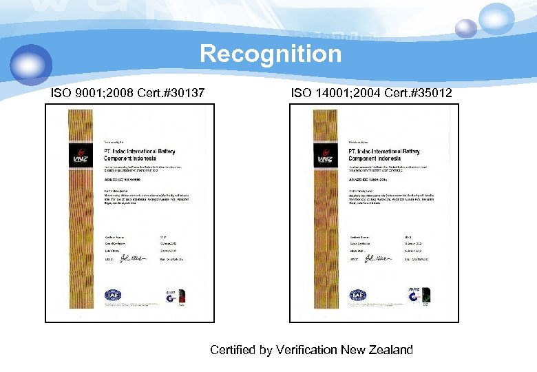 Recognition ISO 9001; 2008 Cert. #30137 ISO 14001; 2004 Cert. #35012 Certified by Verification