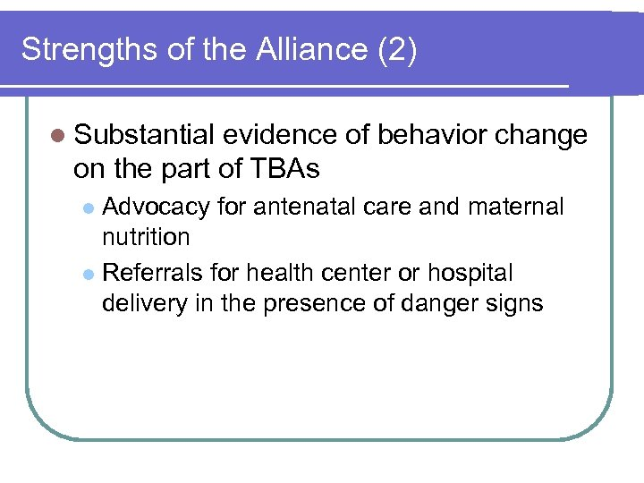 Strengths of the Alliance (2) l Substantial evidence of behavior change on the part