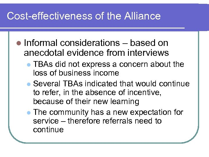 Cost-effectiveness of the Alliance l Informal considerations – based on anecdotal evidence from interviews