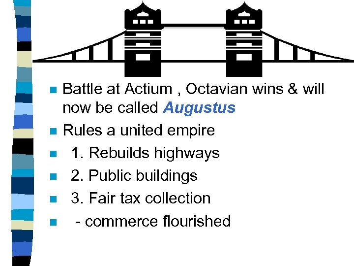 n n n Battle at Actium , Octavian wins & will now be called
