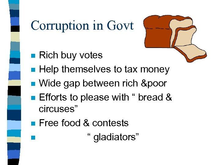 Corruption in Govt n n n Rich buy votes Help themselves to tax money