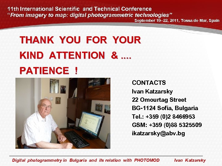"""11 th International Scientific and Technical Conference """"From imagery to map: digital photogrammetric technologies"""""""
