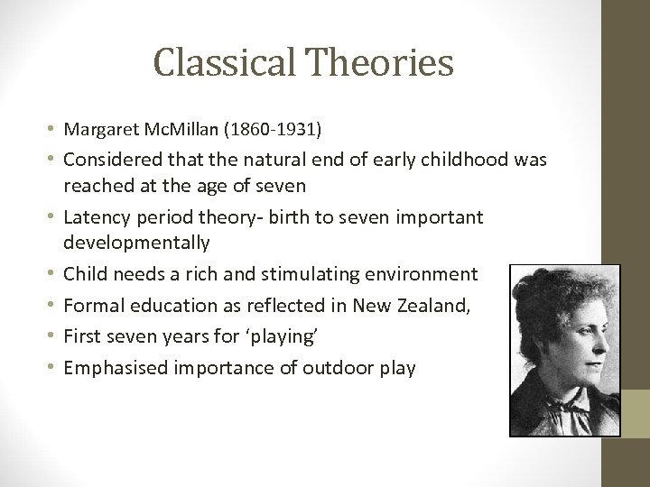 Classical Theories • Margaret Mc. Millan (1860 -1931) • Considered that the natural end